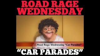 "🚘Road Rage Wednesday🚘 ""Car Parades"" by Rodia Comedy"