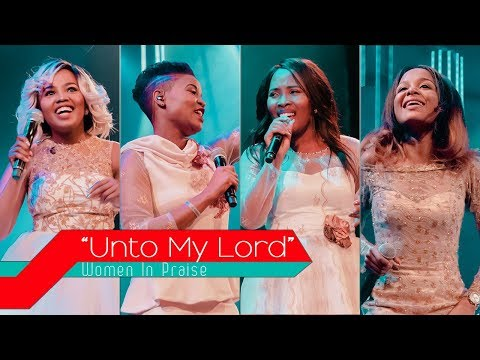 Woman In Praise - Unto My Lord