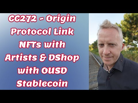 CC272 - Origin Protocol Link NFTs with Artists & DShop with OUSD Stablecoin