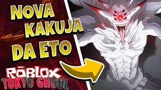 ROBLOX: THE NEW KAKUJA FROM ETO * ETOK3 *!! -RO: GHOUL #137 ‹ BRUNINHO ›