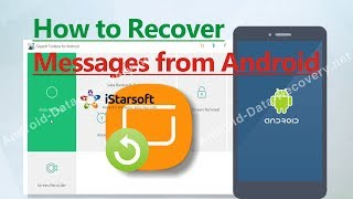 How to Recover Messages from Android, Retrieve Deleted SMS from Android Phone