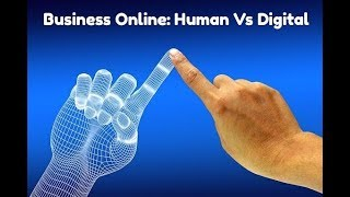 Business Online: Human vs Digital, cosa cambia?