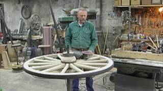 Art of the Wheelwright - Building heavy wagon wheels