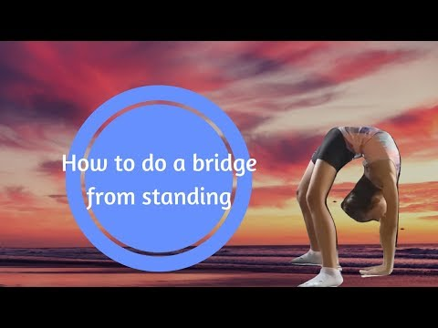 How To Do A Bridge From Standing