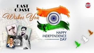 Independence Day 2018 | Wishes | Whatsapp Video | Greetings | East Coast
