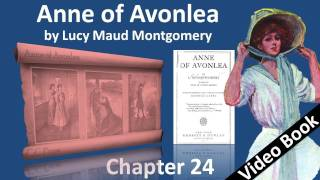 Chapter 24 - Anne of Avonlea by Lucy Maud Montgomery - A Prophet in His Own Country