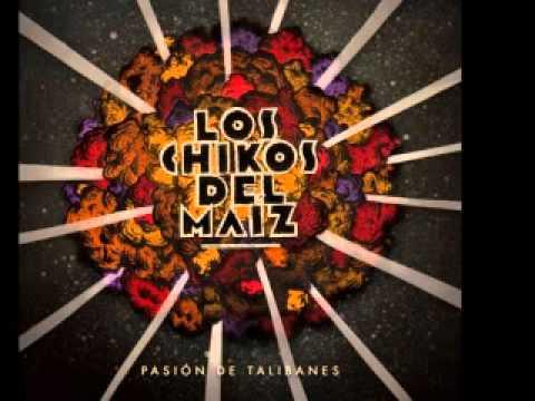 Los Chikos del Maíz - Abierto hasta el amanecer