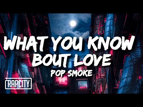 Pop Smoke – What You Know Bout Love (Lyrics)