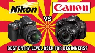 Nikon vs Canon - Best DSLR for beginners?