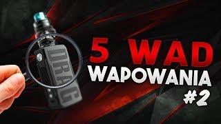 5 WAD WAPOWANIA #2 | VAPETECHPOLAND