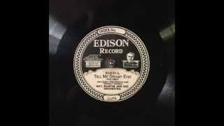 """Tell Me, Dreamy Eyes"": Nat. Martin and His Orchestra (Edison 1924)"