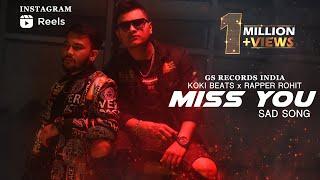 Baby I Miss You Sad Song || Koki Beats X Rapper Rohit || GS RECORDS INDIA 2021