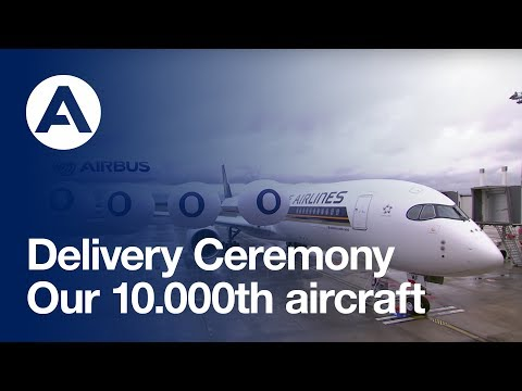 Airbus delivers its 10,000th aircraft: Event highlights