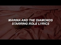 starring role // marina and the diamonds lyrics