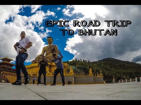 EPIC ROAD TRIP TO BHUTAN l TRAVEL VLOG 2018