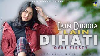 Ovhi Firsty - LAIN DIBIBIA LAIN DIHATI [Official Music Video] Lagu Minang Terbaru 2020