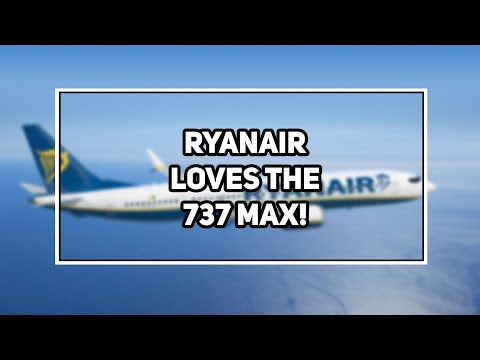 Ryanair Orders 25 MORE 737 MAX 8's!