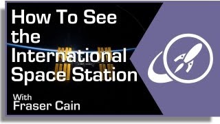 How to See the International Space Station (ISS)