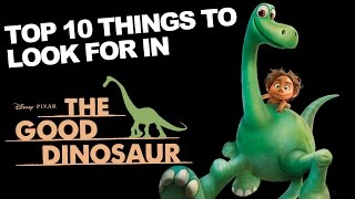Top 10 Things To Look For In The Good Dinosaur