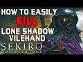 SEKIRO BOSS GUIDES - How To Easily Kill Lone Shadow Vilehand!