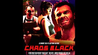 CHAOS BLACK (2014) - FULL MOVIE