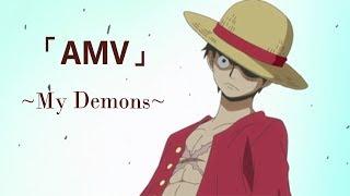 One Piece「AMV」- My demons