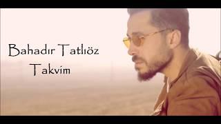 Bahadır Tatlıöz - Takvim Lyrics