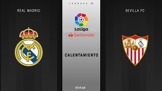 Calentamiento Real Madrid vs Sevilla FC