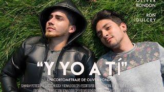 """Cortometraje """"Y YO A TI"""""""