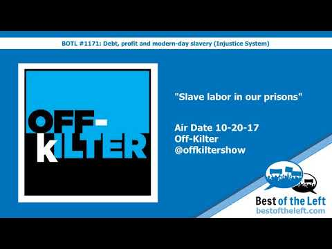 Slave labor in our prisons - Off Kilter - Air Date 10-20-17