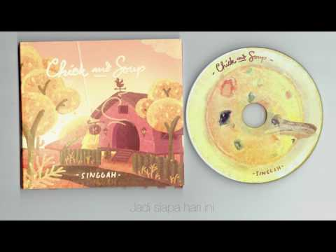 Chick And Soup - Singgah ( Full Album )