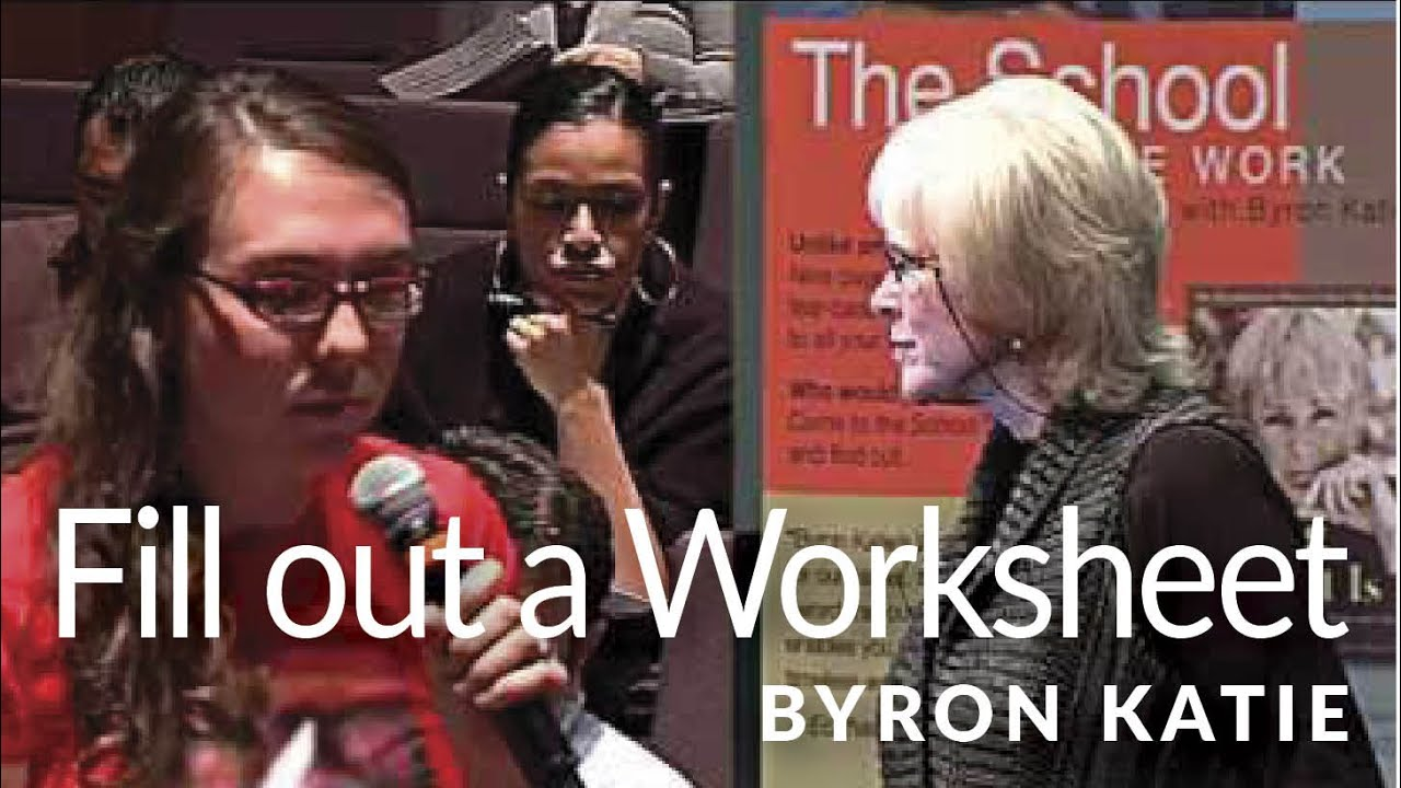 Filling Out the JudgeYourNeighbor Worksheet The Work of Byron – Byron Katie 4 Questions Worksheet