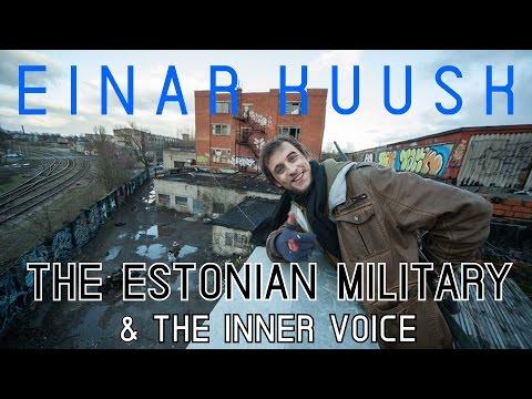 EINAR KUUSK, the ESTONIAN MILITARY, & the INNER VOICE