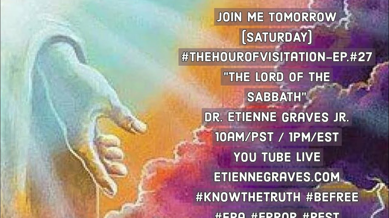 """Download The Hour Of VISITATION- Ep. #27- Part 2- """"Lord Of The SABBATH""""- Dr. Etienne Graves Jr."""