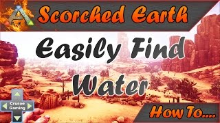 Ark: Scorched Earth - How to Find Water Easily (Ark: Survival Evolved PC Tutorial)