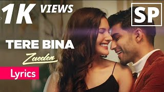Download Tere Bina   zaeden   ft.amyra dastur   Kunaal varmaa   lyrics video Mp3 and Videos