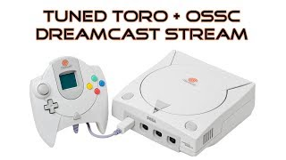 Tuned Dreamcast Stream: Toro Box + OSSC