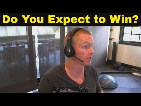 Do You Expect to Win? | Trading Psychology
