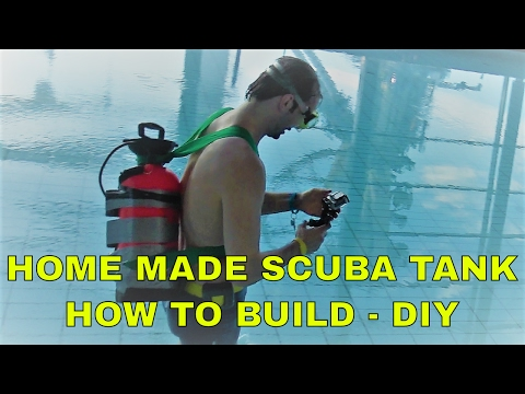 How to build a home made scuba diving tank - DIY
