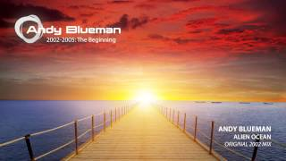 Andy Blueman  - Alien Ocean (Original 2002 Mix)