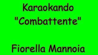 Karaoke Italiano - Combattente - Fiorella Mannoia ( Testo )