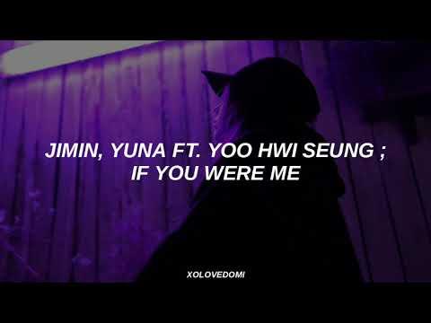 Jimin, Yuna Ft. Yoo Hwi Seung - If You Were Me // Sub Español