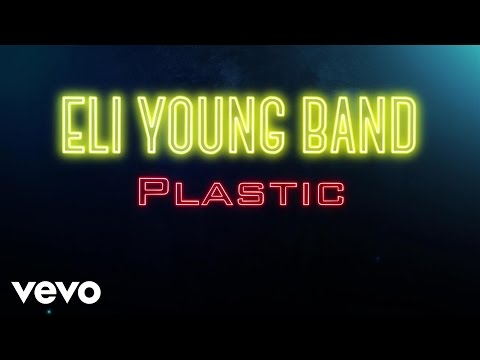 Eli Young Band - Plastic (Audio)