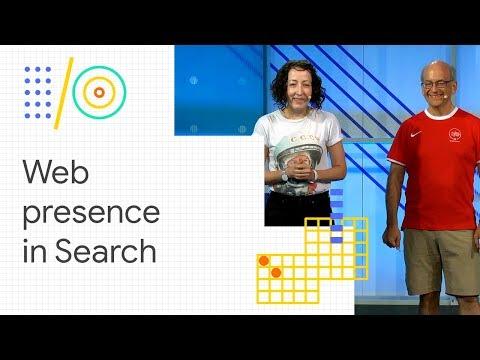Build a successful web presence with Google Search (Google I/O '18)