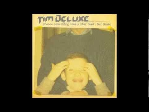 Tim Deluxe feat.Ben Onono - Choose Something Like A Star (Original Mix)