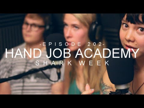 Hand Job Academy - Shark Week