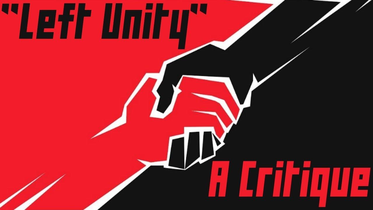 """""""Left Unity"""": A Critique"""