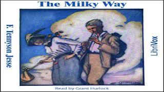 Milky Way   F. Tennyson Jesse   Published 1900 onward   Audio Book   English   5/7