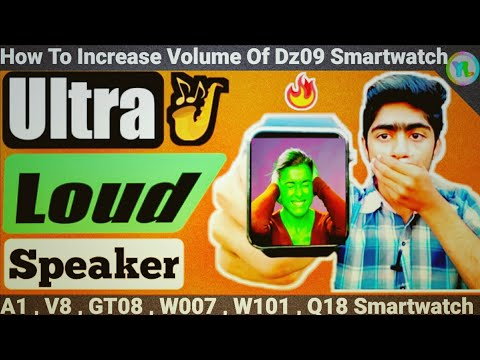 How to Increase Volume Of DZ09 Smartwatch | Ultra High Volume | Loud Volume | You Look