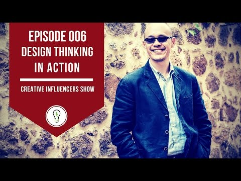 Design Thinking in Action | Creative Influencers Show Episode 006 (Season 1)